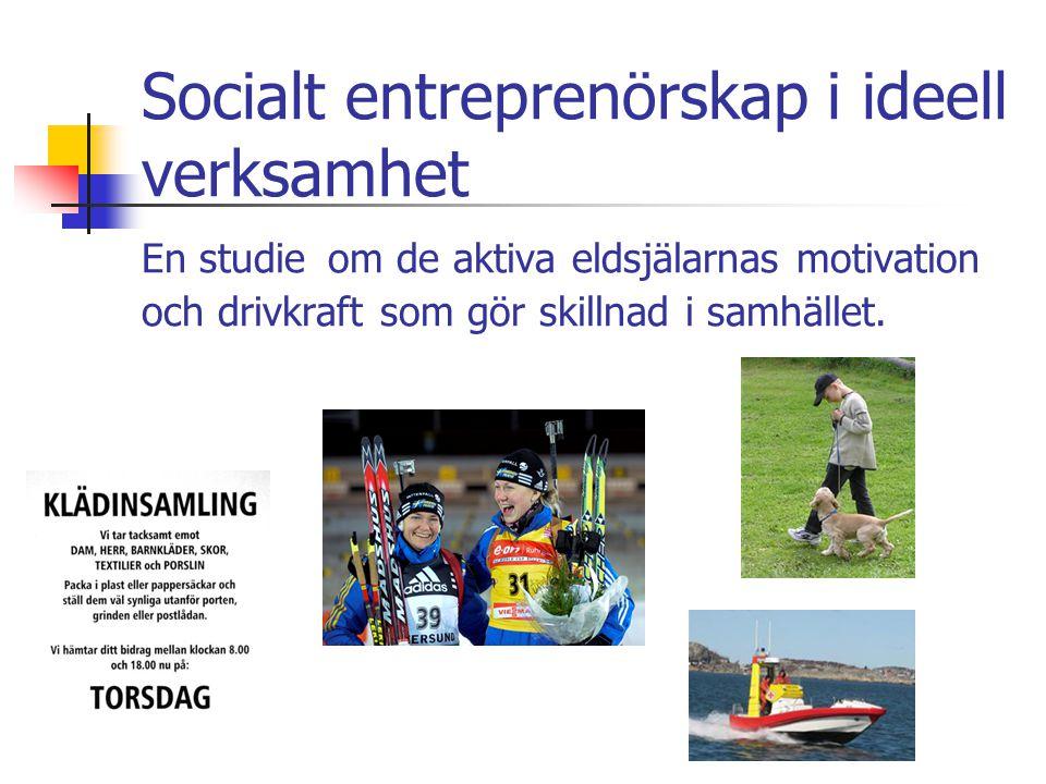 Den sociala entreprenören Är vanligtvis i medelålder till pensionär+ Är glad, extrovert, engagerad, uthållig, visionär, kreativ samt mer engagerad politiskt.