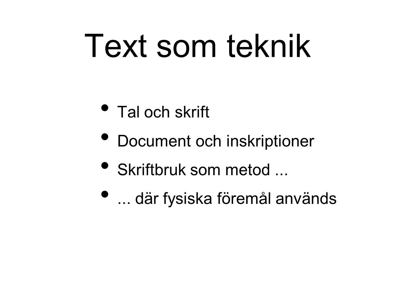 Text som teknik Tal och skrift Document och inskriptioner Skriftbruk som metod......