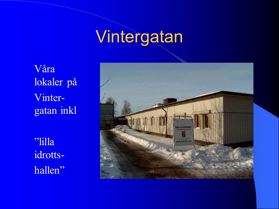 """Vintergatan Våra lokaler på Vinter- gatan inkl """"lilla idrotts- hallen"""""""