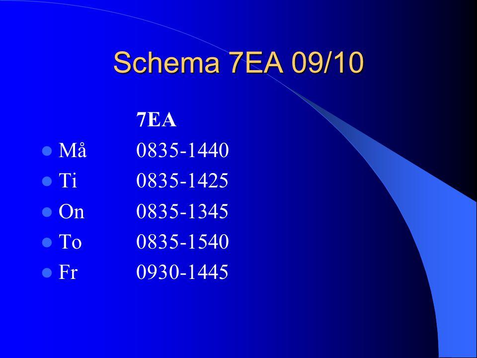 Schema 7EA 09/10 7EA Må0835-1440 Ti 0835-1425 On0835-1345 To0835-1540 Fr0930-1445