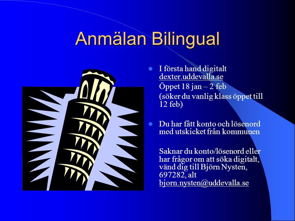 Anmälan Bilingual I första hand digitalt dexter.uddevalla.se Öppet 18 jan – 2 feb (söker du vanlig klass öppet till 12 feb) Du har fått konto och löse