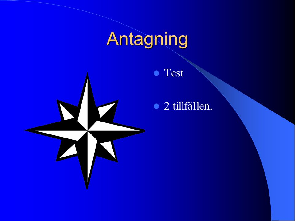 Antagning Test 2 tillfällen.