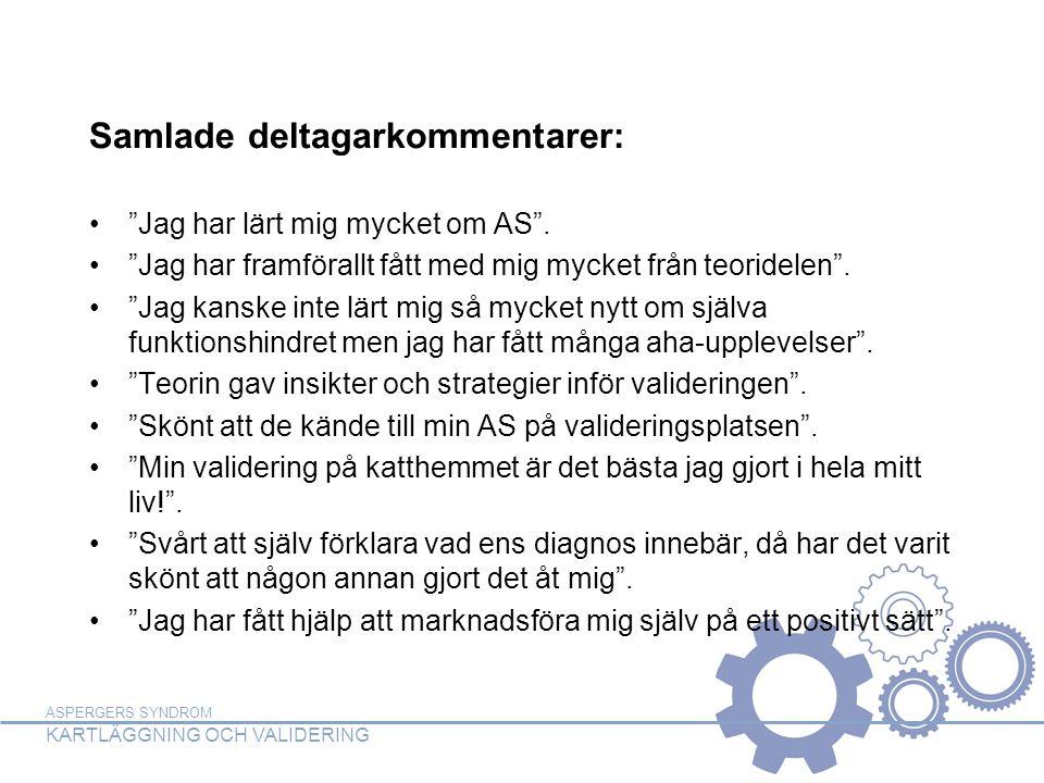 ASPERGERS SYNDROM KARTLÄGGNING OCH VALIDERING Forts.