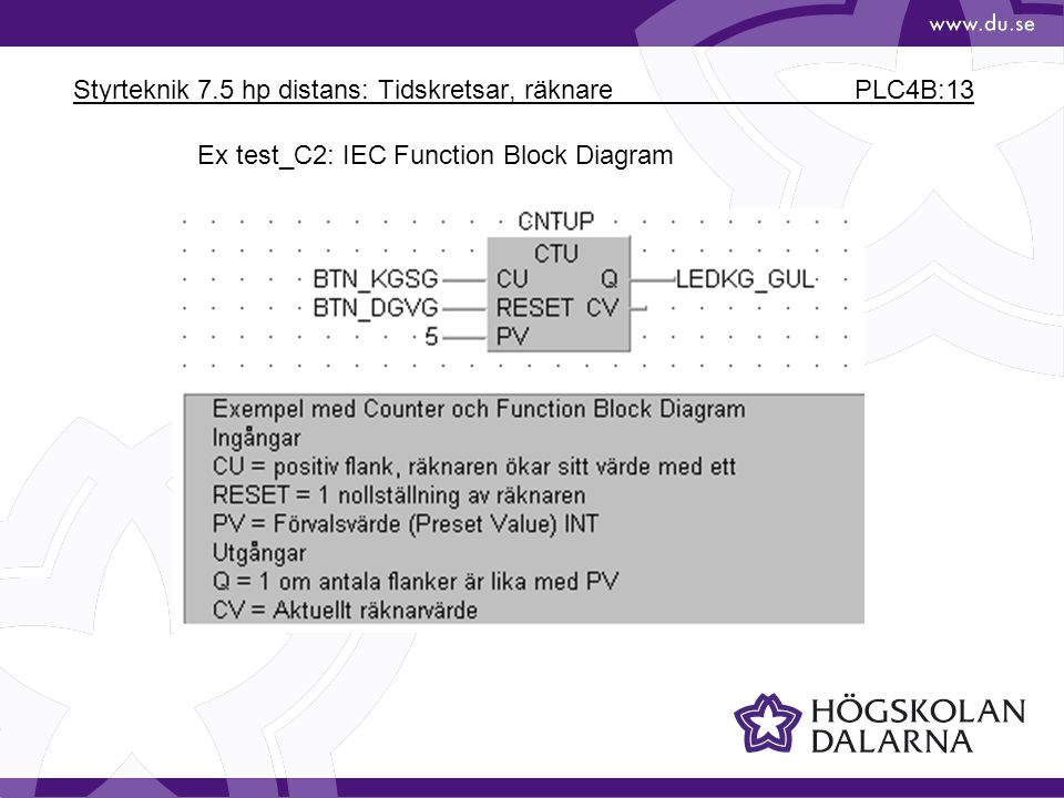 Styrteknik 7.5 hp distans: Tidskretsar, räknare PLC4B:13 Ex test_C2: IEC Function Block Diagram