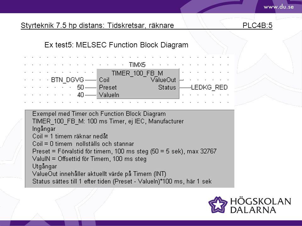 Styrteknik 7.5 hp distans: Tidskretsar, räknare PLC4B:5 Ex test5: MELSEC Function Block Diagram
