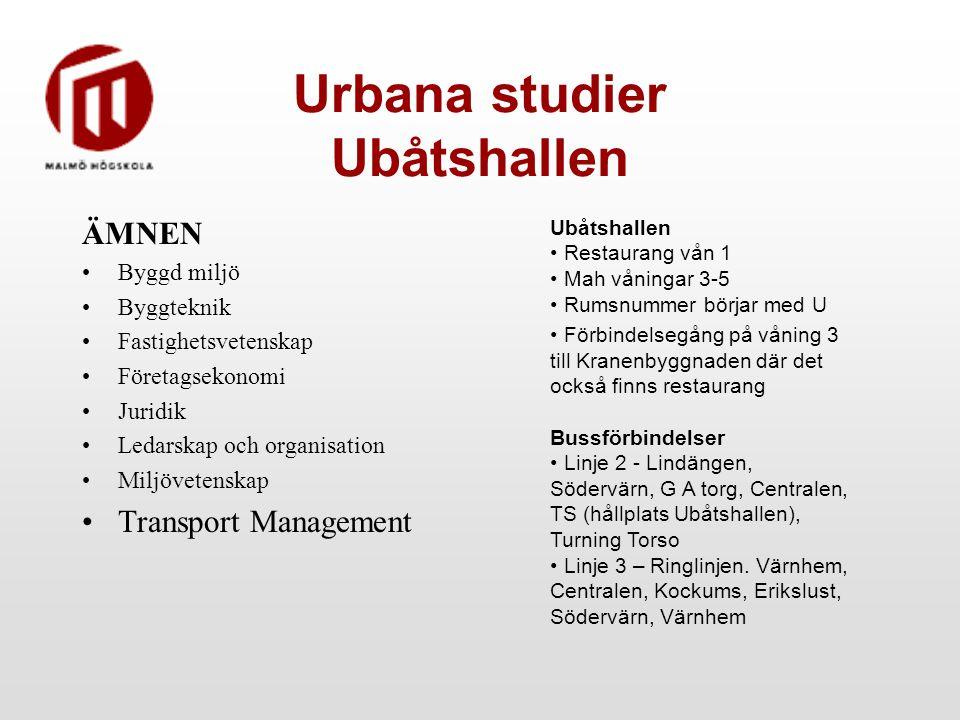 Urbana studier Ubåtshallen ÄMNEN Byggd miljö Byggteknik Fastighetsvetenskap Företagsekonomi Juridik Ledarskap och organisation Miljövetenskap Transpor