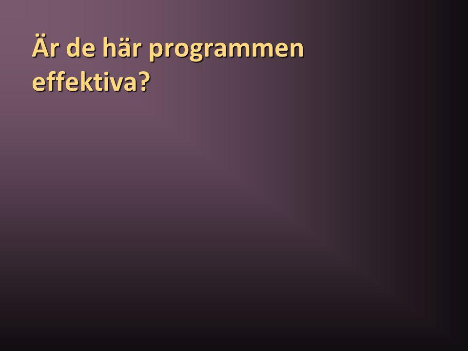 Är de här programmen effektiva?