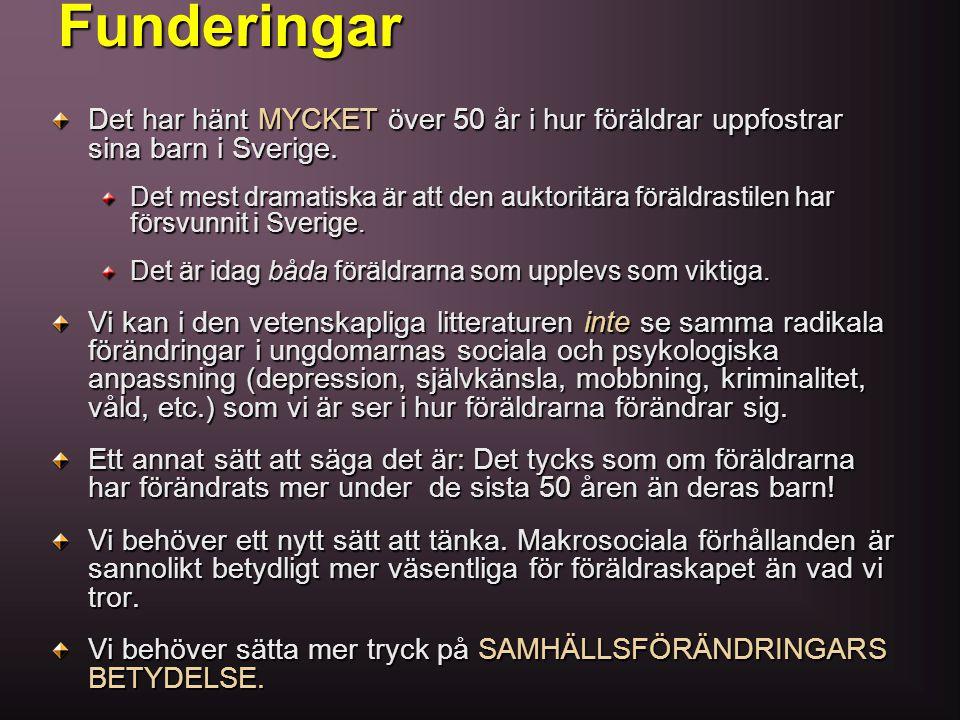 Funderingar Det har hänt MYCKET över 50 år i hur föräldrar uppfostrar sina barn i Sverige. Det mest dramatiska är att den auktoritära föräldrastilen h