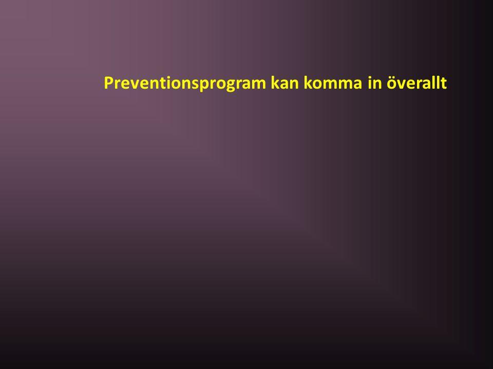 Preventionsprogram kan komma in överallt