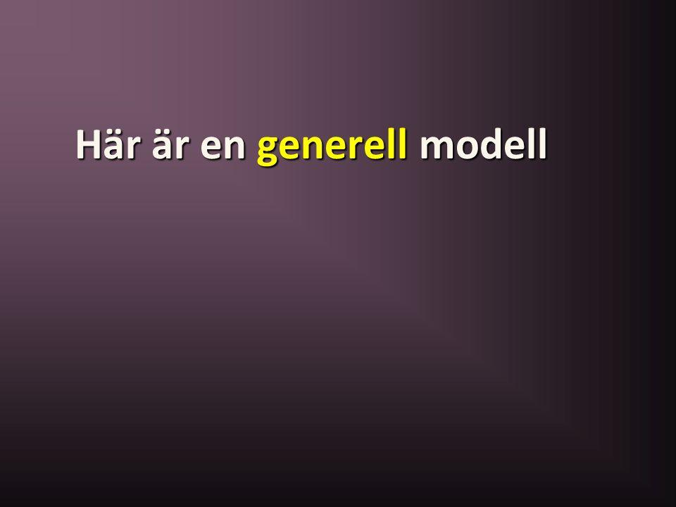 Här är en generell modell