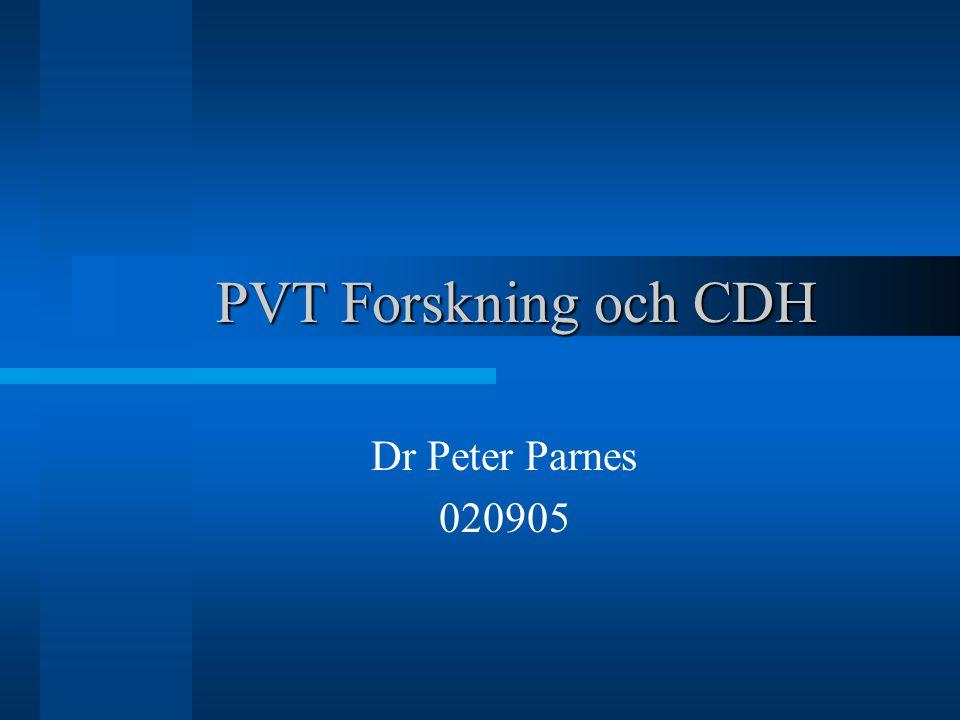 PVT Forskning och CDH Dr Peter Parnes 020905