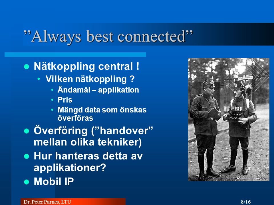8/16 Dr. Peter Parnes, LTU Always best connected Nätkoppling central .