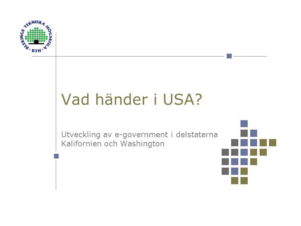 Vad händer i USA Utveckling av e-government i delstaterna Kalifornien och Washington