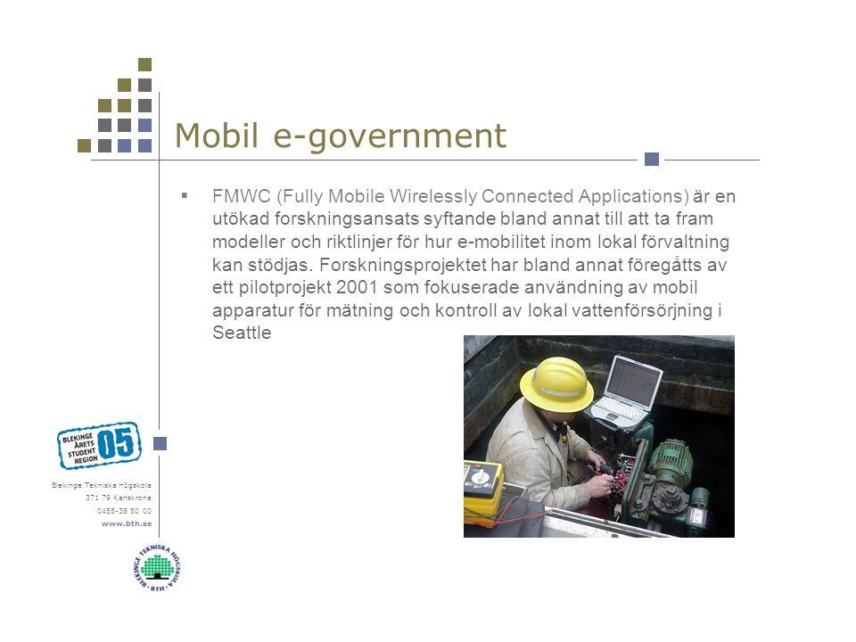 Blekinge Tekniska Högskola 371 79 Karlskrona 0455-38 50 00 www.bth.se Mobil e-government  FMWC (Fully Mobile Wirelessly Connected Applications) är en utökad forskningsansats syftande bland annat till att ta fram modeller och riktlinjer för hur e-mobilitet inom lokal förvaltning kan stödjas.