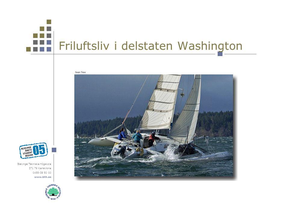 Blekinge Tekniska Högskola 371 79 Karlskrona 0455-38 50 00 www.bth.se Friluftsliv i delstaten Washington