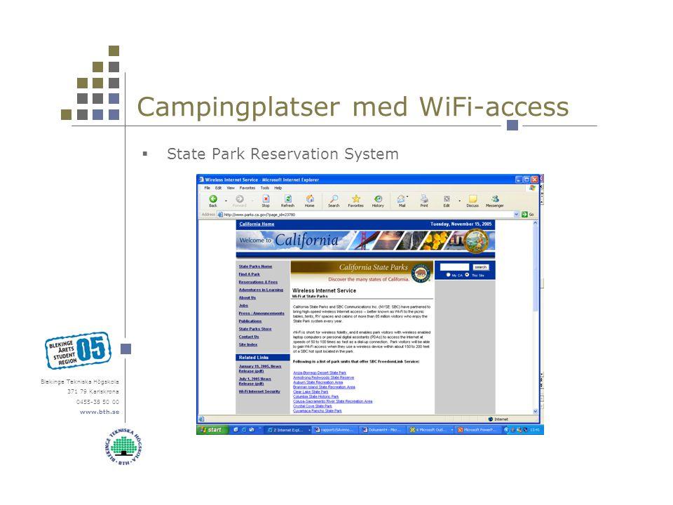 Blekinge Tekniska Högskola 371 79 Karlskrona 0455-38 50 00 www.bth.se Campingplatser med WiFi-access  State Park Reservation System
