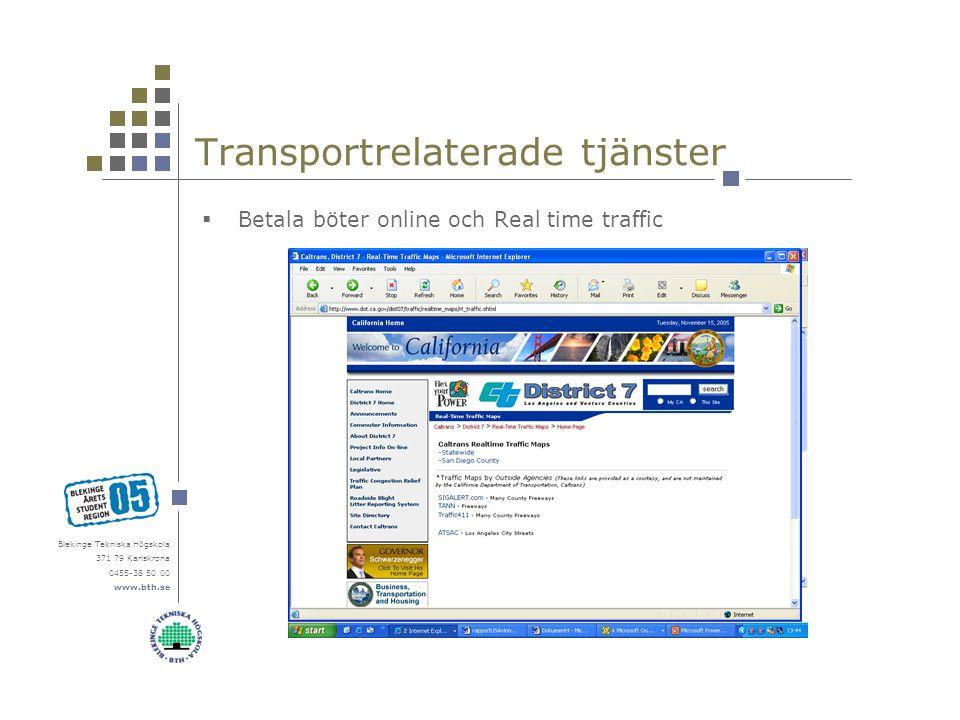 Blekinge Tekniska Högskola 371 79 Karlskrona 0455-38 50 00 www.bth.se Transportrelaterade tjänster  Betala böter online och Real time traffic