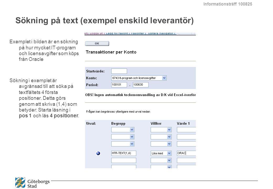 Sökning på text (exempel enskild leverantör) Exemplet i bilden är en sökning på hur mycket IT-program och licensavgifter som köps från Oracle Sökning