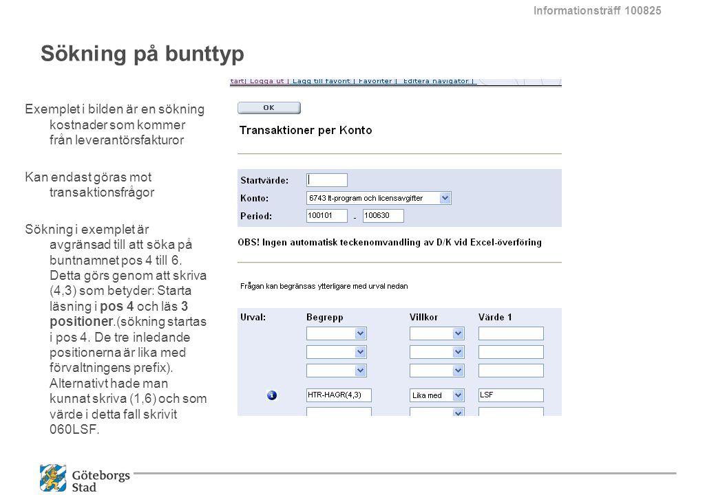 Sökning på bunttyp Exemplet i bilden är en sökning kostnader som kommer från leverantörsfakturor Kan endast göras mot transaktionsfrågor Sökning i exe