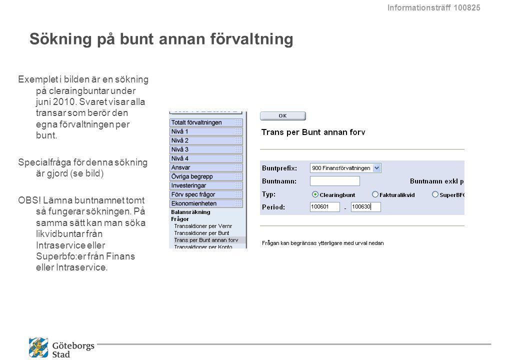 Sökning på bunt annan förvaltning Exemplet i bilden är en sökning på cleraingbuntar under juni 2010. Svaret visar alla transar som berör den egna förv