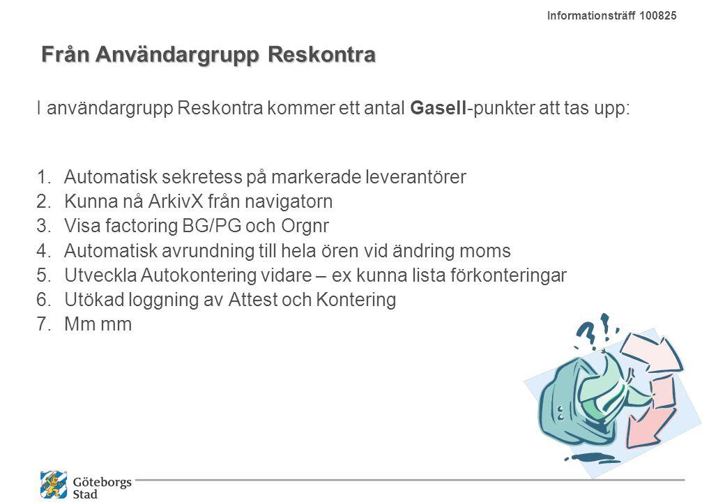 Från Användargrupp Reskontra I användargrupp Reskontra kommer ett antal Gasell-punkter att tas upp: 1.Automatisk sekretess på markerade leverantörer 2