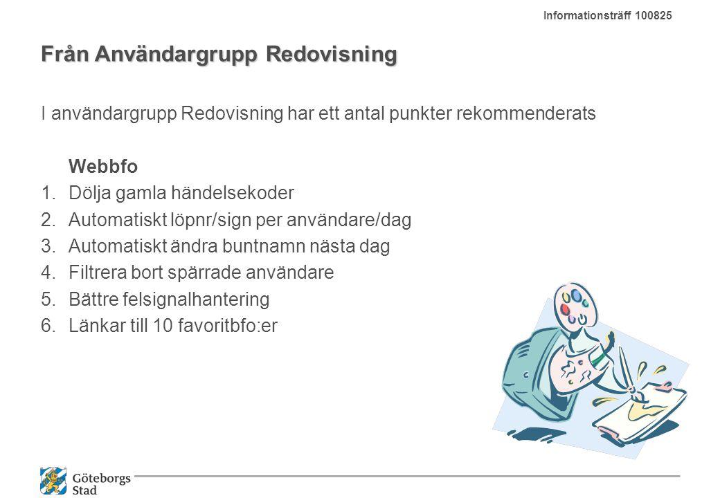 Från Användargrupp Redovisning I användargrupp Redovisning har ett antal punkter rekommenderats Webbfo 1.Dölja gamla händelsekoder 2.Automatiskt löpnr
