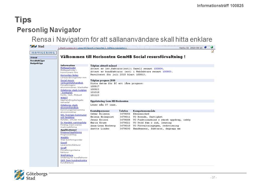 Tips Personlig Navigator Rensa i Navigatorn för att sällananvändare skall hitta enklare - 37 - Informationsträff 100825