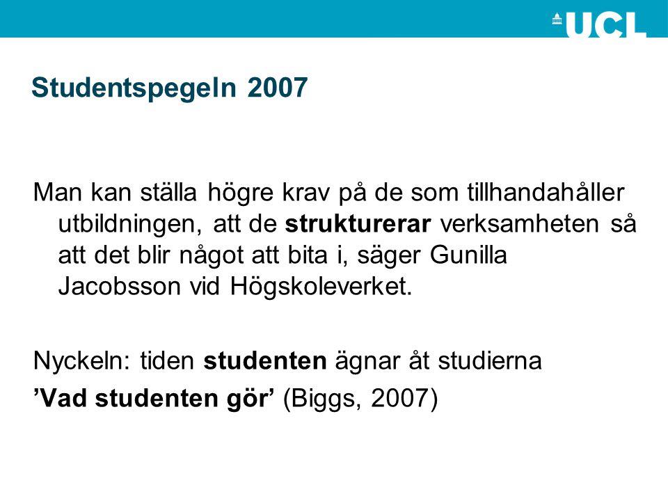 Studentspegeln 2007 Man kan ställa högre krav på de som tillhandahåller utbildningen, att de strukturerar verksamheten så att det blir något att bita i, säger Gunilla Jacobsson vid Högskoleverket.