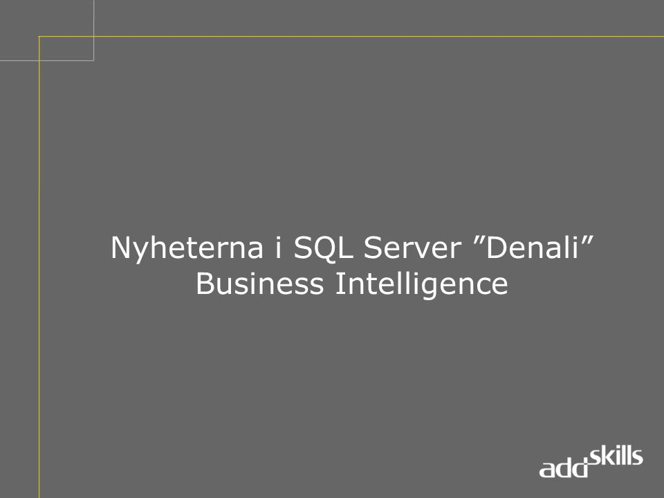 Nyheterna i SQL Server Denali Business Intelligence