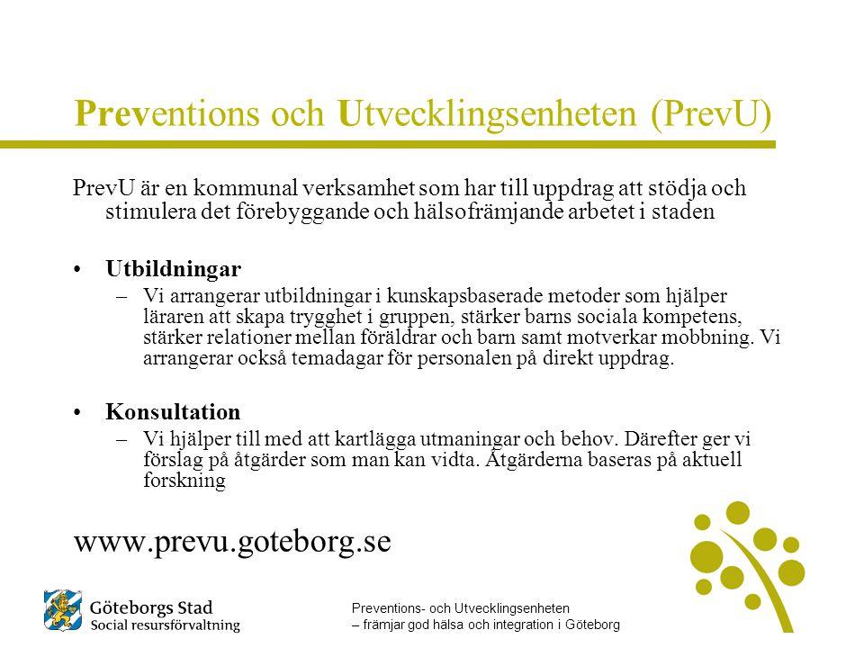 PrevU är en kommunal verksamhet som har till uppdrag att stödja och stimulera det förebyggande och hälsofrämjande arbetet i staden Utbildningar –Vi ar