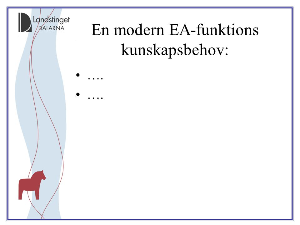 En modern EA-funktions kunskapsbehov: ….