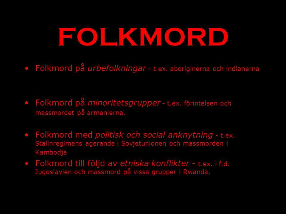 FOLKMORD Folkmord på urbefolkningar - t.ex.