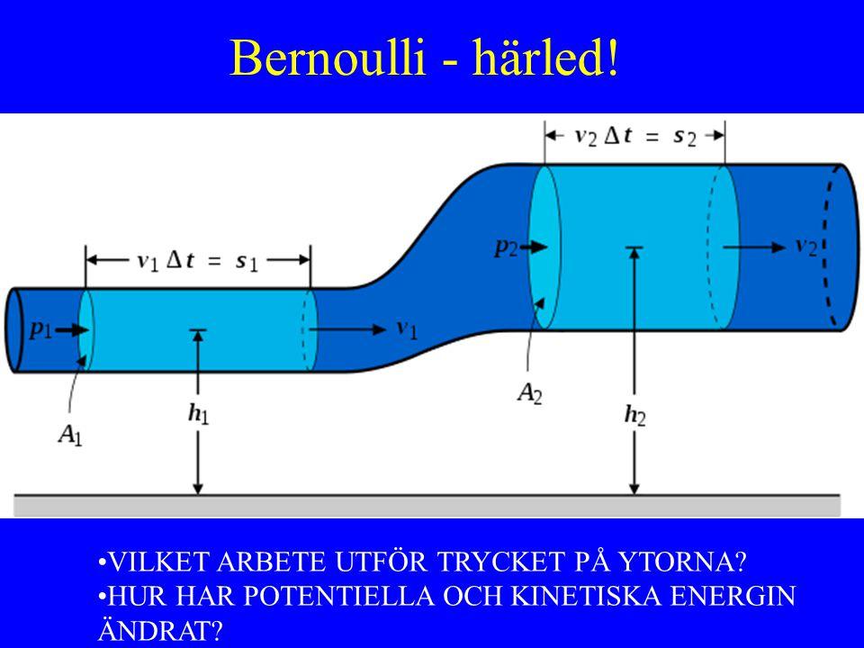 Bernoulli - härled.VILKET ARBETE UTFÖR TRYCKET PÅ YTORNA.