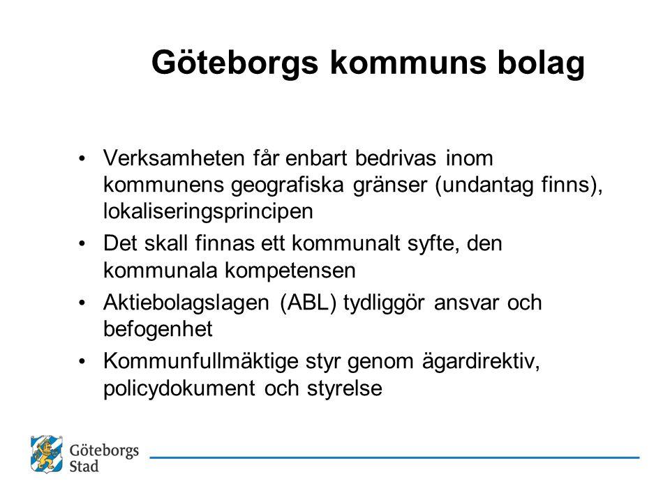 Göteborgs kommuns bolag Verksamheten får enbart bedrivas inom kommunens geografiska gränser (undantag finns), lokaliseringsprincipen Det skall finnas ett kommunalt syfte, den kommunala kompetensen Aktiebolagslagen (ABL) tydliggör ansvar och befogenhet Kommunfullmäktige styr genom ägardirektiv, policydokument och styrelse