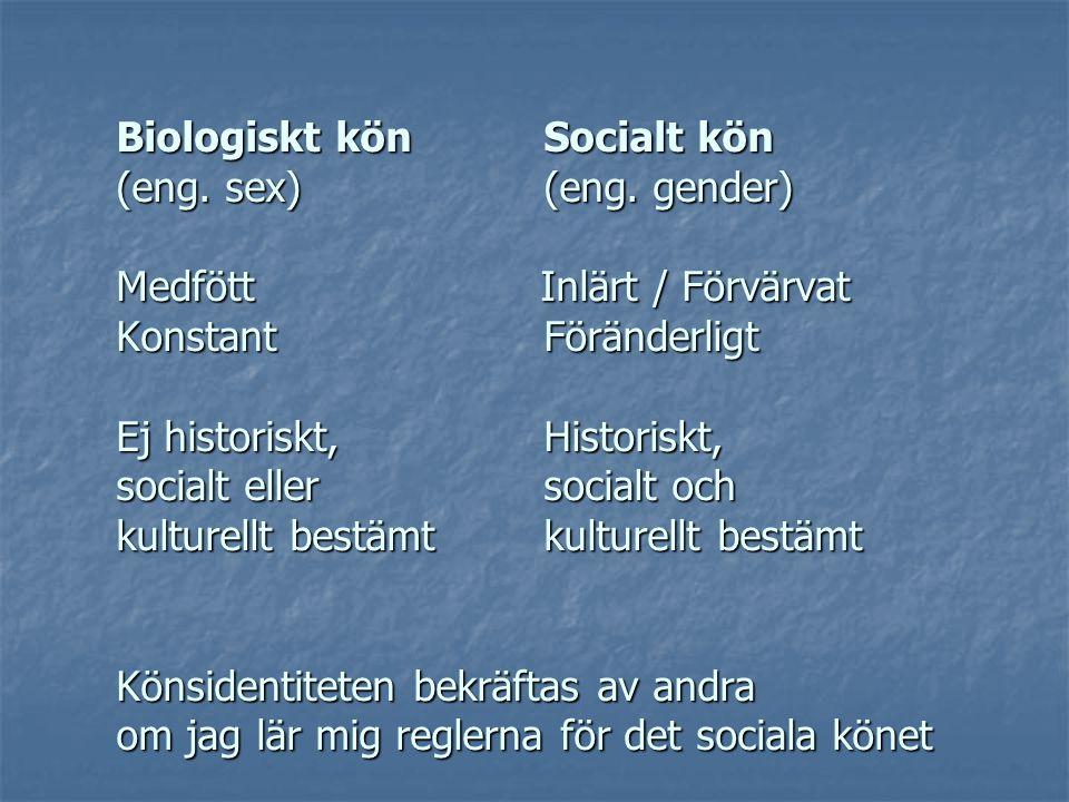 Biologiskt könSocialt kön (eng.sex)(eng.