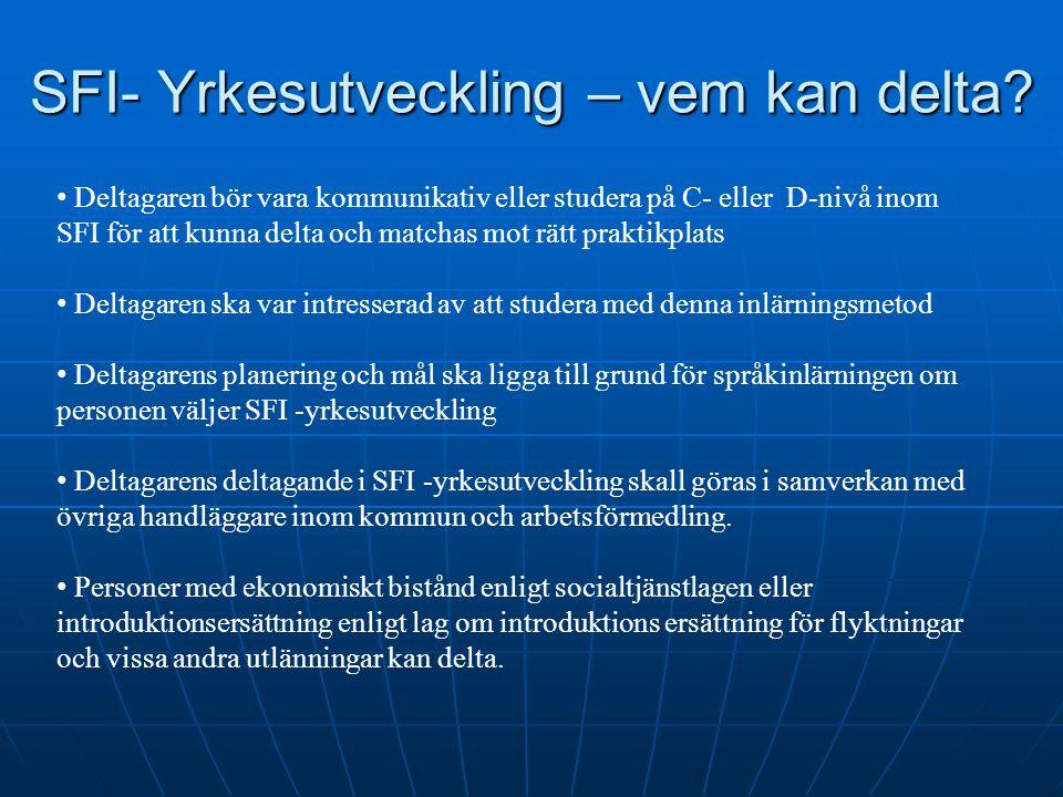 SFI- Yrkesutveckling – vem kan delta? Deltagaren bör vara kommunikativ eller studera på C- eller D-nivå inom SFI för att kunna delta och matchas mot r
