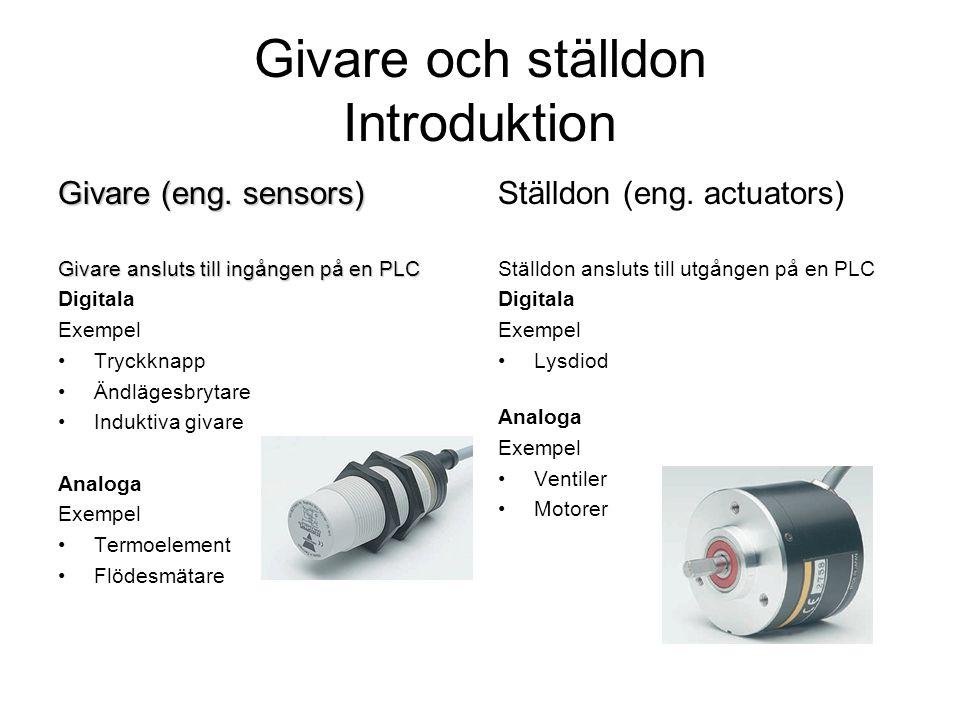 Givare och ställdon Introduktion Givare (eng. sensors) Givare ansluts till ingången på en PLC Digitala Exempel Tryckknapp Ändlägesbrytare Induktiva gi
