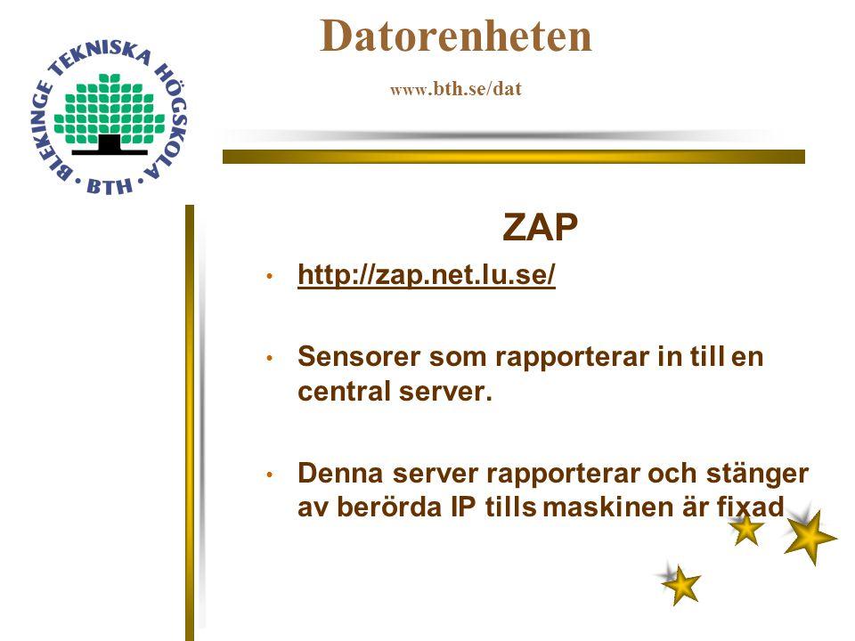 Datorenheten www.bth.se/dat ZAP http://zap.net.lu.se/ Sensorer som rapporterar in till en central server. Denna server rapporterar och stänger av berö