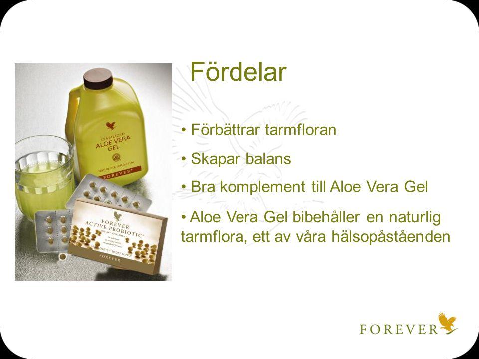 Fördelar Förbättrar tarmfloran Skapar balans Bra komplement till Aloe Vera Gel Aloe Vera Gel bibehåller en naturlig tarmflora, ett av våra hälsopåståe