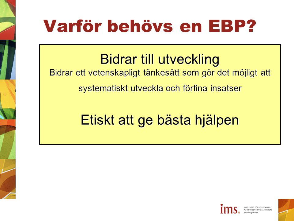 Varför behövs en EBP.