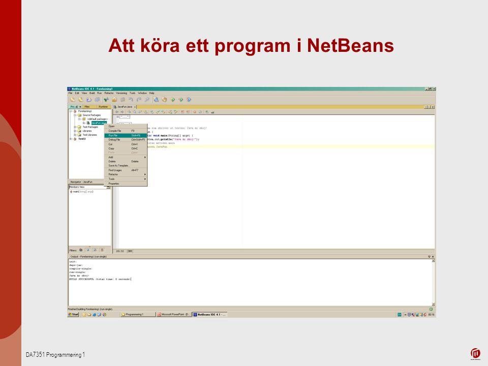 DA7351 Programmering 1 Att köra ett program i NetBeans