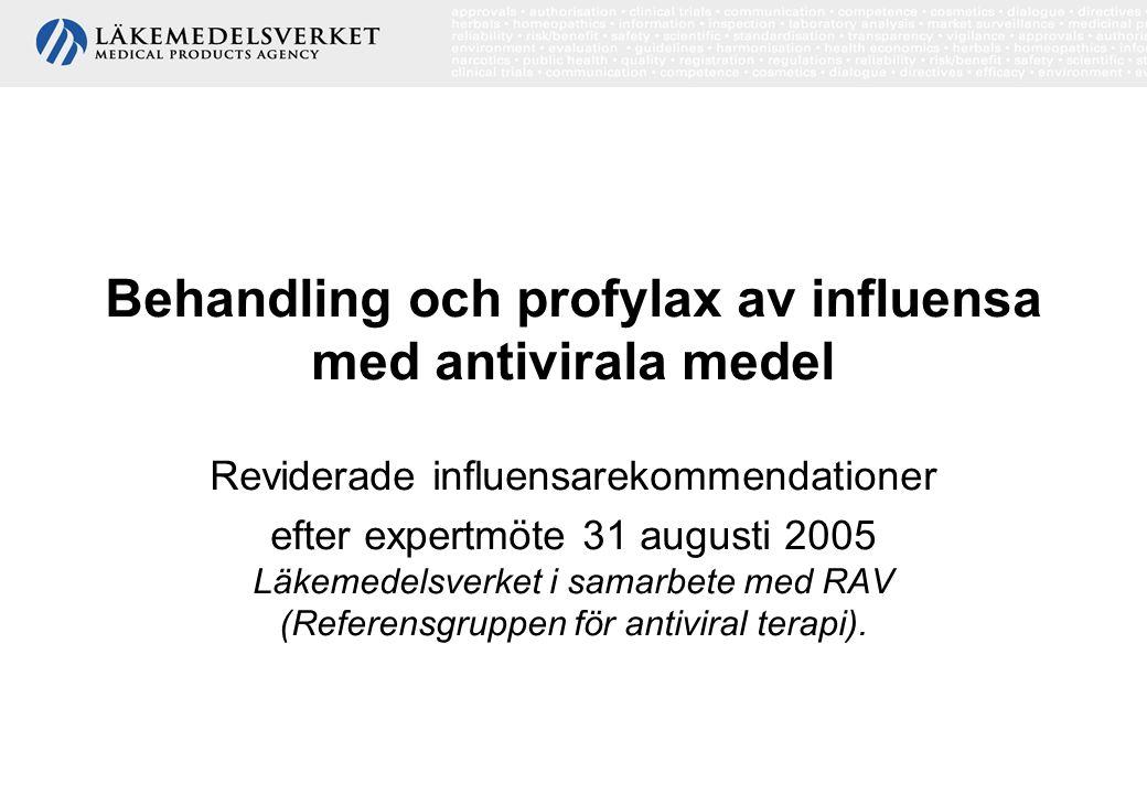 Behandl & profylax av influensa m antivirala medel, 2005 12 Profylax (forts.) Målgrupper för vaccination – Socialstyrelsens allmänna råd avseende influensavaccination [SOSFS 1997:21 (M)]: Vaccination anges vara av värde för följande grupper: –Patienter med kronisk hjärt- och/eller lungsjukdom, i synnerhet de med hjärtsvikt och nedsatt lungfunktion.