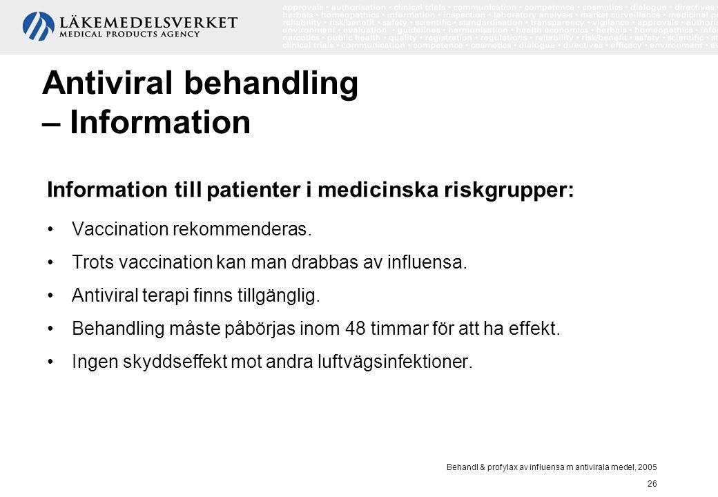 Behandl & profylax av influensa m antivirala medel, 2005 26 Antiviral behandling – Information Information till patienter i medicinska riskgrupper: Va