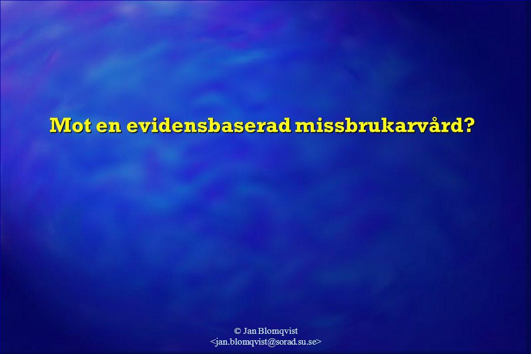 © Jan Blomqvist Mot en evidensbaserad missbrukarvård?