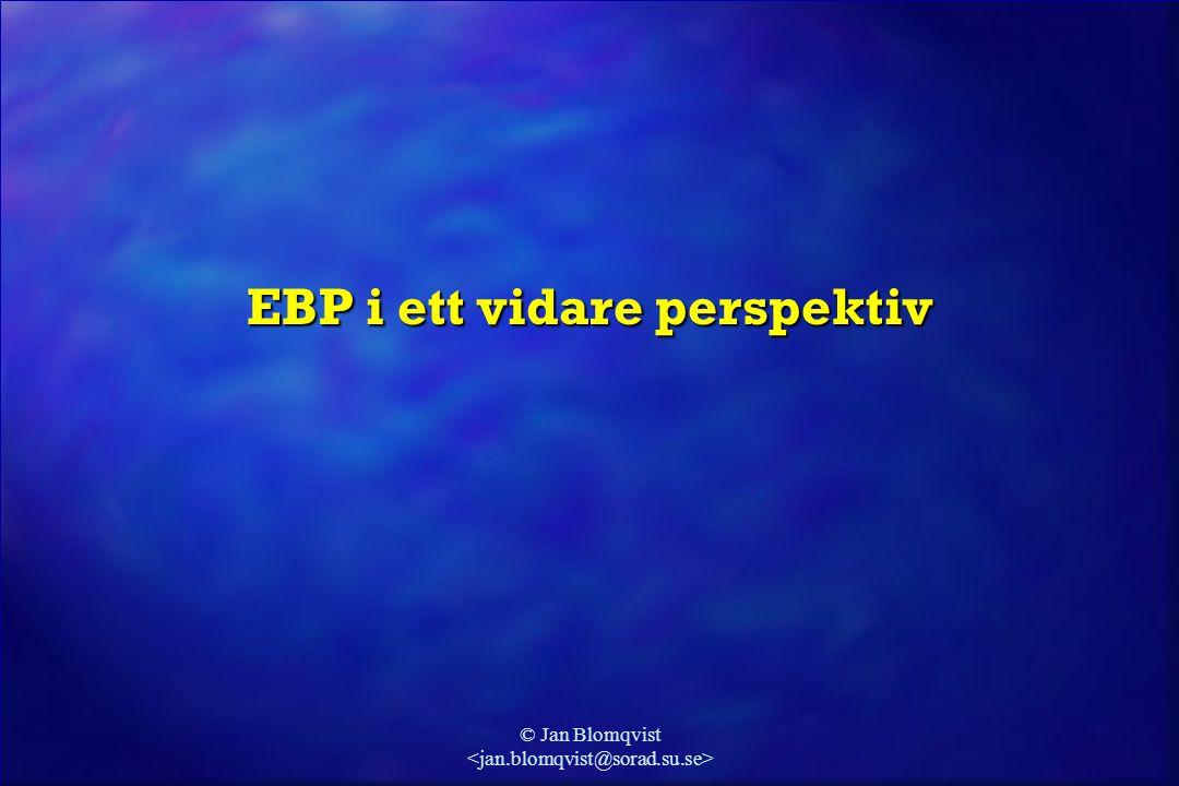 © Jan Blomqvist EBP i ett vidare perspektiv