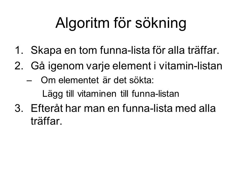 Funktion för sökning def sok(x,lista): Söker efter objekt som heter x funna = [] for v in lista: if v.namn == x: funna.append(v) return funna