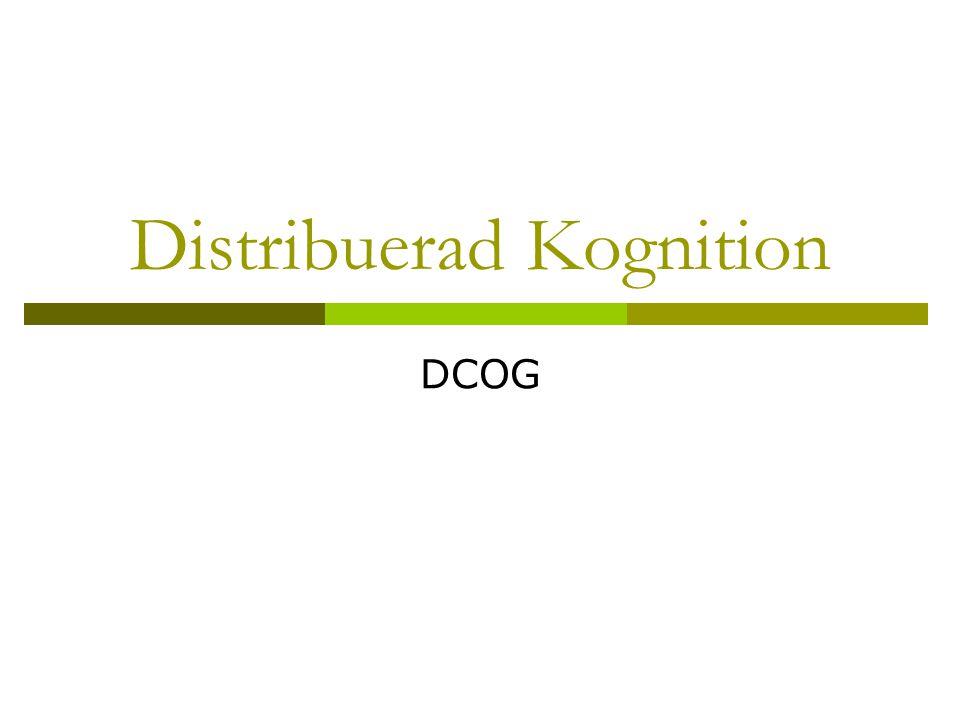 DCOG  Hutchins vill definiera DCOG via perspektivet att (e.g.):e.g