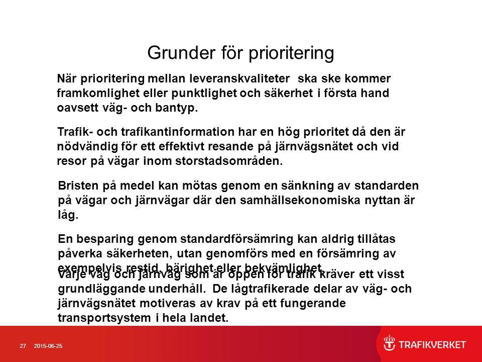 272015-06-25 Grunder för prioritering När prioritering mellan leveranskvaliteter ska ske kommer framkomlighet eller punktlighet och säkerhet i första