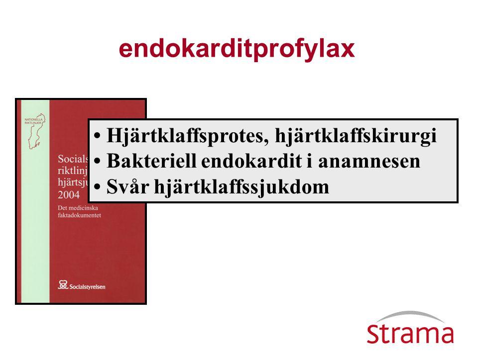 antibiotikaprofylax amoxicillin 2g 1 tim före beh vid pc-allergi: klindamycin 600mg 1 tim före beh