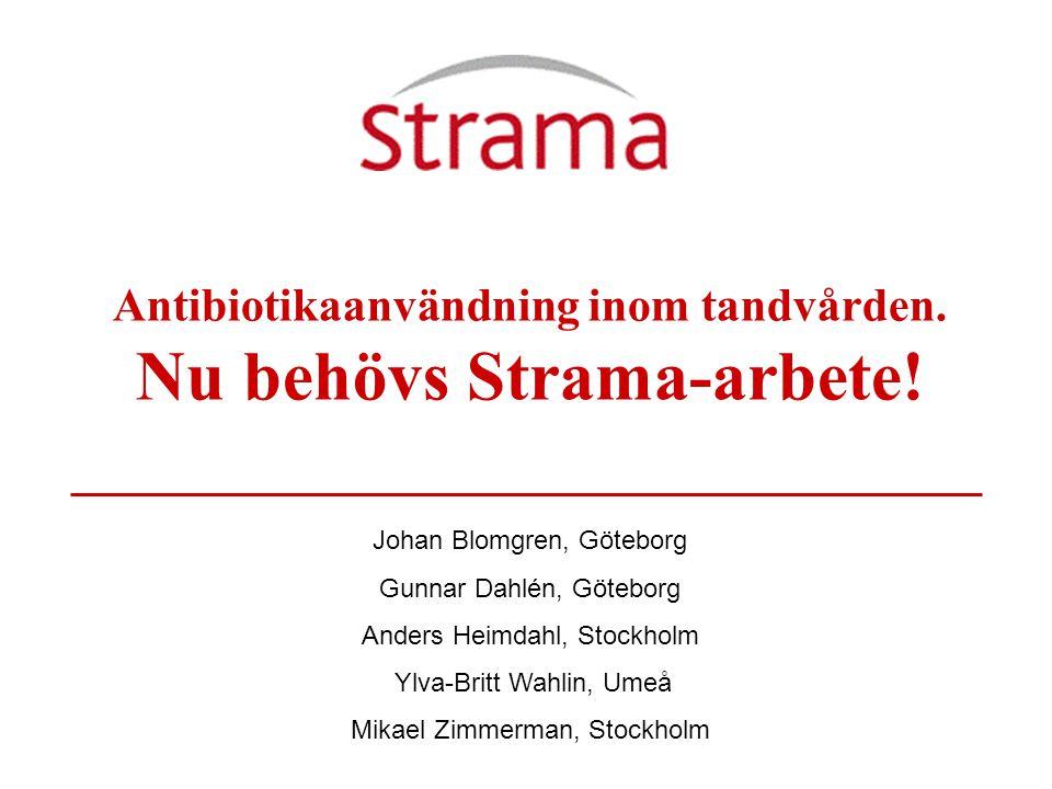 Johan Blomgren, Göteborg Gunnar Dahlén, Göteborg Anders Heimdahl, Stockholm Ylva-Britt Wahlin, Umeå Mikael Zimmerman, Stockholm Antibiotikaanvändning